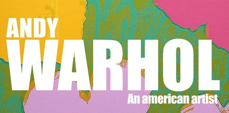 """""""Andy Warhol: an american artist"""", dall'1 giugno al 12 settembre"""